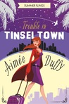 Trouble in Tinseltown (Summer Flings #1)