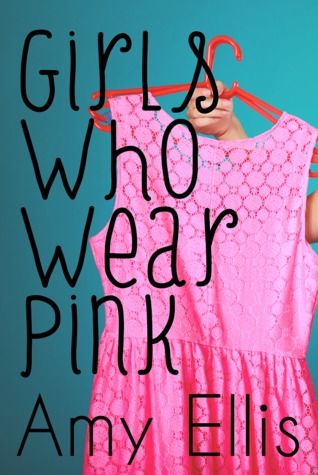 Girls Who Wear Pink by Amy  Ellis