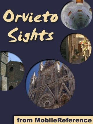 Orvieto Sights 2012: a travel guide to the main attractions in Orvieto, Umbria, Italy MobileReference