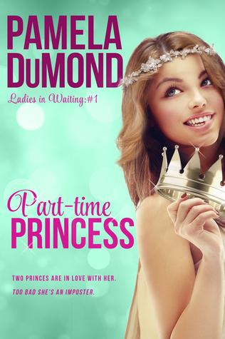 Part-time Princess (Ladies in Waiting, #1)