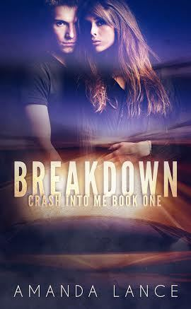 Breakdown (Crash Into Me #1)
