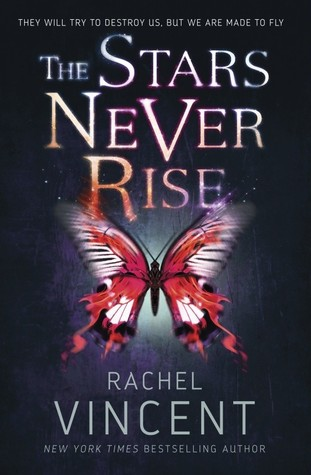 The Stars Never Rise by Rachel Vincent book cover