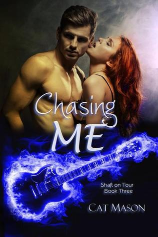 Chasing Me (Shaft on Tour, #3)