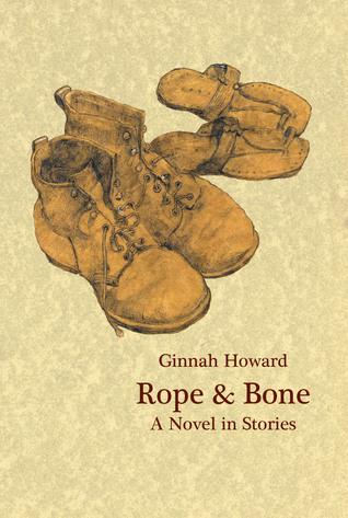Rope & Bone: A Novel in Stories