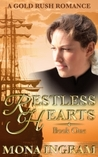 Restless Hearts  (Gold Rush Romances, #1)