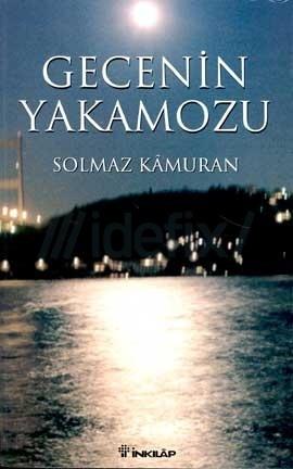 Gecenin Yakamozu  by  Solmaz Kâmuran
