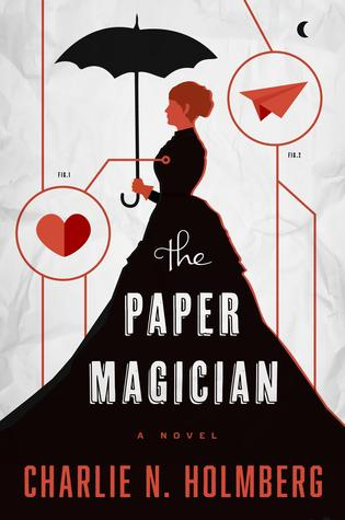 The Paper Magician (The Paper Magician Trilogy #1)  - Charlie L. Holmberg