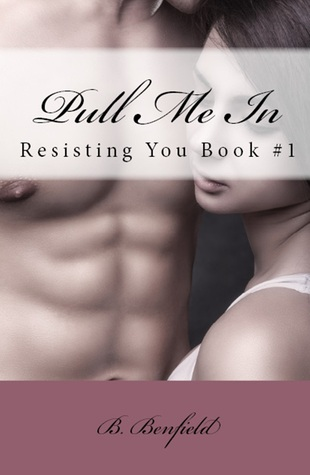 Pull Me In (Resisting You, #1)