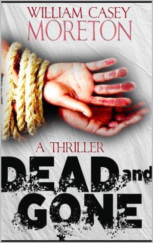 Dead and Gone William Casey Moreton
