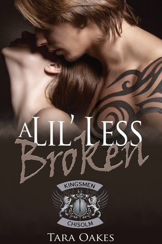 A Lil' Less Broken (The Kingsmen M.C., #1)