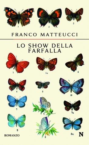 Lo show della farfalla Franco Matteucci