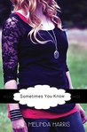 Sometimes You Know (Book Two - The Fangirl Series)