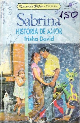 História De Amor (Daddy Boom, #3) Trisha David