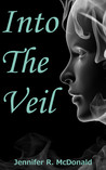 Into the Veil (Veilwalker Trilogy, #1)