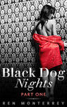 Black Dog Nights (Part One)