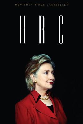HRC: State Secrets and the Rebirth of Hillary Clinton (2014) by Jonathan   Allen