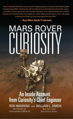 An Inside Account from Curiosity's Chief Engineer - Rob Manning, William L. Simon