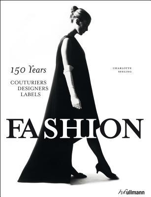 Fashio: 150 Years of Couturiers, Designers, Labels  by  Charlotte Seeling