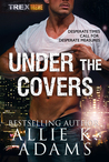 Under the Covers (TREX, #6)