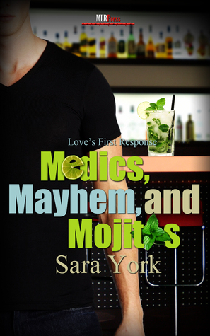 Medics, Mayhem, and Mojitos (Love's First Response, #3)