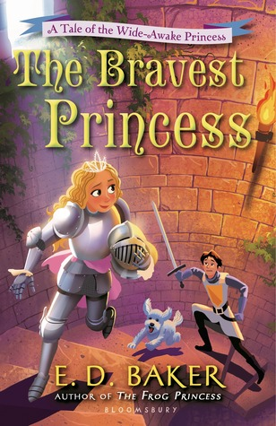 The Bravest Princess (Wide-Awake Princess, #3)
