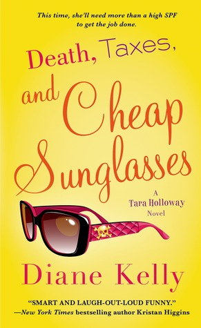 Death, Taxes, and Cheap Sunglasses (Tara Holloway, #8)