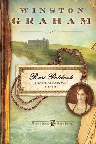 Ross Poldark: A Novel of Cornwall, 1783-1787 (Poldark, #1)