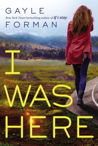 Waiting on Wednesday: I Was Here by Gayle Forman