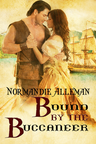 Bound by the Buccaneer (Pirates of the Jolie Rouge Trilogy #2)