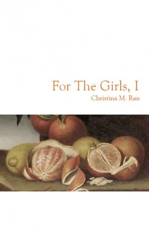For the Girls, I by Christina M. Rau