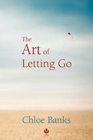 The Art of Letting Go by Chloe Banks