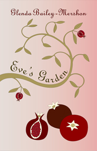 Eve's Garden by Glenda Bailey-Mershon