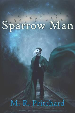 Sparrow Man by M.R. Pritchard