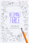 Becoming Fierce Teen: Stories IRL