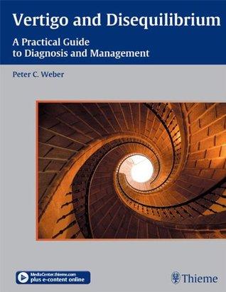 Vertigo and Disequilibrium/ Book & DVD: A Practical Guide to Diagnosis and Management Peter Weber