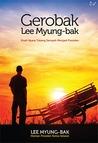 Gerobak Lee Myung-Bak : Kisah Nayata Tukang Sampah Menjadi Presiden