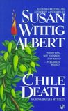 Chile Death (China Bayles, #7)