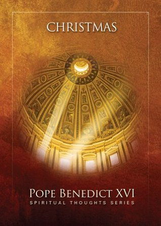Christmas ((Spiritual Thoughts Series))  by  Pope Benedict XVI