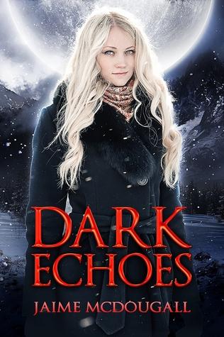 Dark Echoes by Jaime McDougall