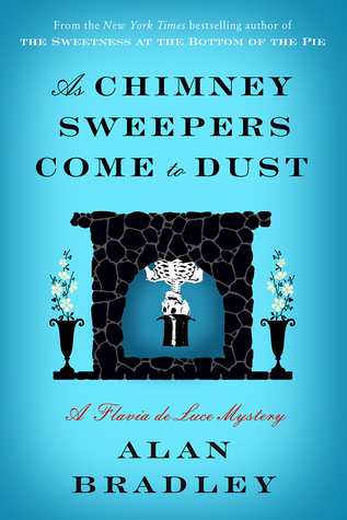 As Chimney Sweepers Come to Dust (Flavia de Luce, #7) - Alan Bradley