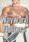 Wayward Fighters: Books 1 & 2 (Wayward Fighters, #1-2)