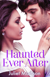 Haunted Ever After by Juliet Madison