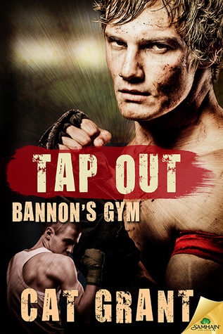 Release Day Review:  Tap Out (Bannon's Gym #3) by Cat Grant