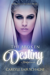 The Broken Destiny