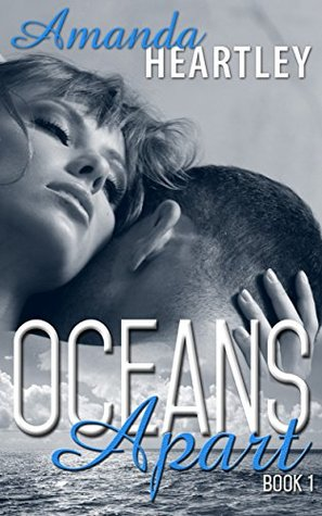 Oceans Apart Book 1 by Amanda Heartley
