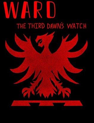 Ward (The Third Dawns Watch Book 1)  by  Allison Cappelletti