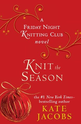 Knit the Season (Friday Night Knitting Club, #3)