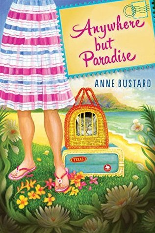 Last List {Blog Hop}: Anywhere But Paradise by Anne Bustard