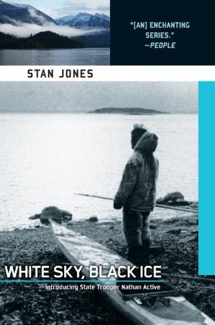 White Sky, Black Ice (Nathan Active Mystery, #1)  by  Stan Jones