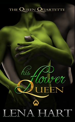 His Flower Queen by Lena Hart